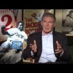 Harrison Ford on Civil Rights Icon Jackie Robinson