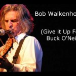 Bob Walkenhorst – (Give it Up For) Buck O'Neil